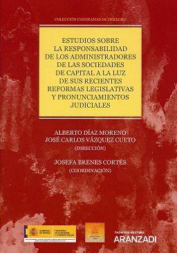 ESTUDIOS SOBRE LA RESPONSABILIDAD DE LOS ADMINISTRADORES DE LAS SOCIEDADES DE CAPITAL A LA LUZ DE