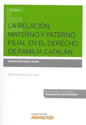 LA RELACIÓN MATERNO Y PATERNO FILIAL EN EL DERECHO DE FAMILIA CATALÁN