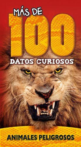 ANIMALES PELIGROSOS. MAS DE 100 DATOS CURIOSOS