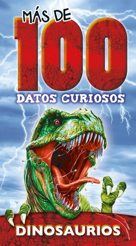 DINOSAURIOS. MAS DE 100 DATOS CURIOSOS