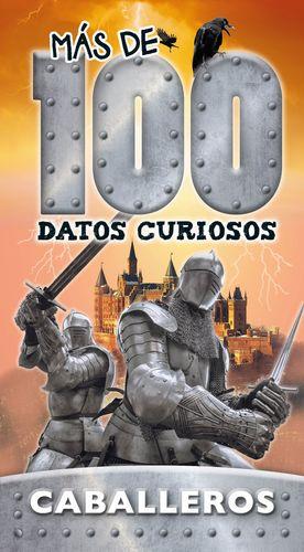 CABALLEROS. MAS DE 100 DATOS CURIOSOS