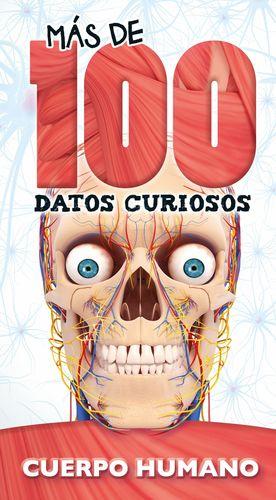 CUERPO HUMANO. MAS DE 100 DATOS CURIOSOS