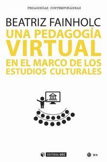 UNA PEDAGOGIA VIRTUAL EN EL MARCO DE LOS ESTUDIOS CULTURALES