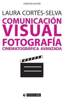 COMUNICACIÓN VISUAL FOTOGRÁFICA CINEMATOGRÁFICA AVANZADA