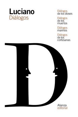 DIÁLOGOS DE LOS DIOSES / DIÁLOGOS DE LOS MUERTOS / DIÁLOGOS MARINOS / DIÁLOGOS DE LOS CORTESANAS