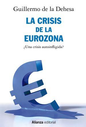 LA CRISIS DE LA EUROZONA. UNA CRISIS AUTOINFLIGIDA?