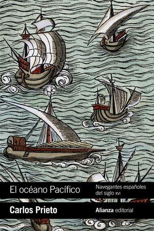 OCEANO PACIFICO: NAVEGANTES ESPAÑOLES DEL SIGLO XVI