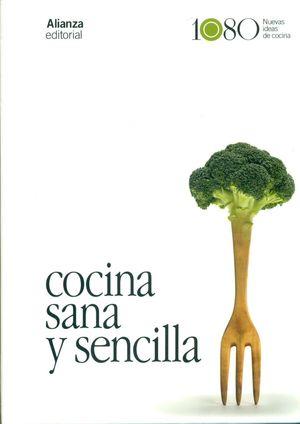 COCINA SANA Y SENCILLA / COCINAR SIN GLUTEN, SIN HUEVO Y SIN LACTOSA