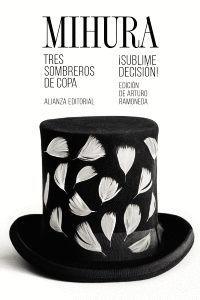 TRES SOMBREROS DE COPA. SUBLIME DECISION!
