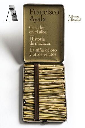 CAZADOR EN EL ALBA / HISTORIA DE MACACOS / LA NIÑA DE ORO Y OTROS RELATOS