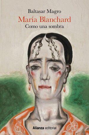 MARÍA BLANCHARD. COMO UNA SOMBRA