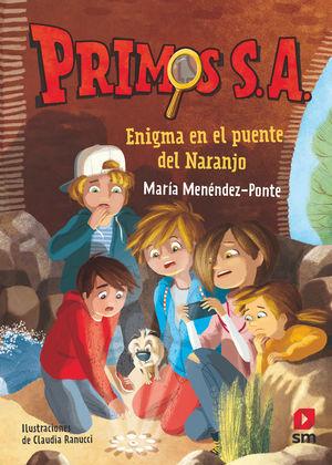 ENIGMA EN EL PUENTE DEL NARANJO. PRIMOS S.A 2