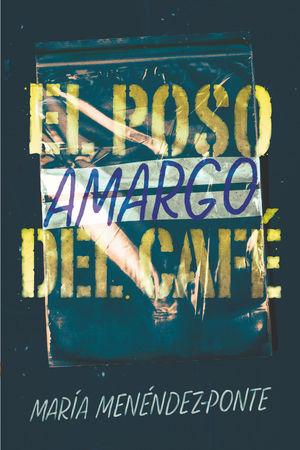 EL POSO AMARGO DEL CAFE