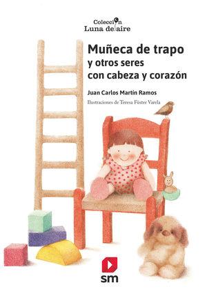 MUÑECA DE TRAPO Y OTROS SERES CON CABEZA Y CORAZÓN