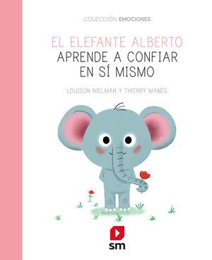 EL ELEFANTE ALBERTO APRENDE A CONFIAR EN SI MISMO