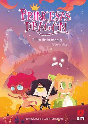 PRINCESAS DRAGÓN 10 EL FIN DE LA MAGIA