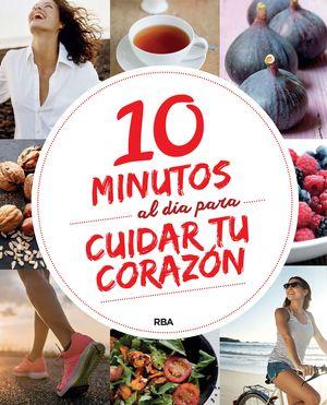 10 MINUTOS AL DÍA PARA CUIDAR TU CORAZÓN