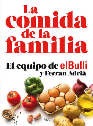 LA COMIDA DE LA FAMILIA. EL EQUIPO DE EL BULLI Y FERRAN ADRIÁ