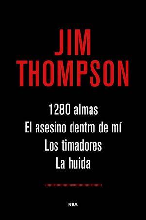 1280 ALMAS / EL ASESINO DENTRO DE MÍ / LOS TIMADORES / LA HUIDA