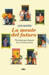 LA MENTE DEL FUTURO. PSICOLOGIA PARA DESPUES DE UNA CUARENTENA