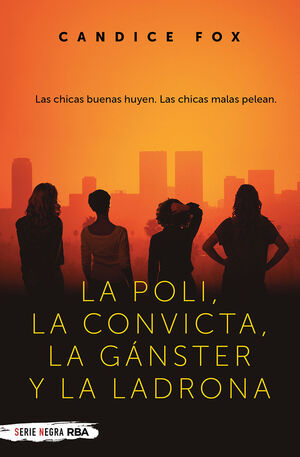 LA POLI, LA CONVICTA, LA GANSTER Y LA LADRONA