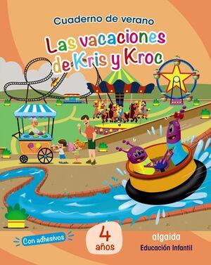 CUADERNO DE VERANO: LAS VACACIONES  DE KRIS Y KROC. 4 AÑOS