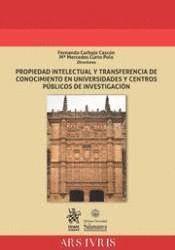 PROPIEDAD INTELECTUAL Y TRANSFERENCIA DE CONOCIMIENTO EN UNIVERSIDADES Y CENTROS PUBLICOS DE INVESTIGACIÓN