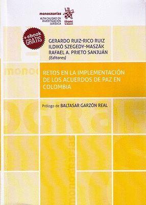 RETOS EN LA IMPLEMENTACIÓN DE LOS ACUERDOS DE PAZ EN COLOMBIA