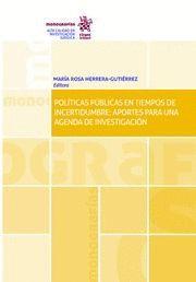 POLÍTICAS PÚBLICAS EN TIEMPOS DE INCERTIDUMBRE: APORTES PARA UNA AGENDA DE INVESTIGACIÓN