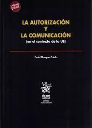 LA AUTORIZACION Y LA COMUNICACION EN EL CONTEXTO DE LA UE