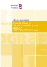 SITUACIÓN ACTUAL DE LA JUSTICIA EN ESPAÑA E ITALIA DESDE UNA PERSPECTIVA CONSTITUCIONAL