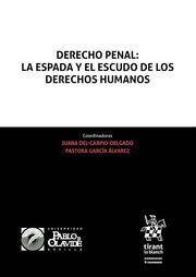 DERECHO PENAL: LA ESPADA Y EL ESCUDO DE LOS DERECHOS HUMANOS