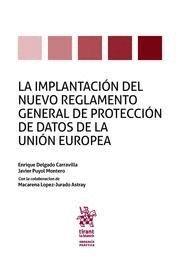 IMPLANTACION DEL NUEVO REGLAMENTO GENERAL DE PROTECCION DE DATOS DE LA UNION EUROPEA
