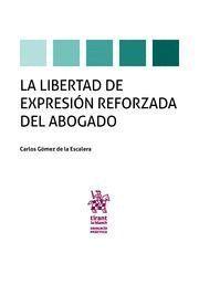 LA LIBERTAD DE EXPRESION REFORZADA DEL ABOGADO