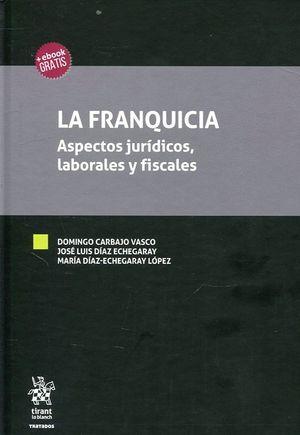 LA FRANQUICIA. ASPECTOS JURIDICOS, LABORALES Y FISCALES