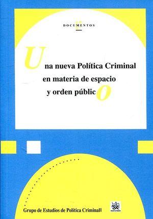 UNA NUEVA POLÍTICA CRIMINAL EN MATERIA DE ESPACIO Y ORDEN PÚBLICO