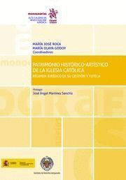 PATRIMONIO HISTORICO-ARTISTICO DE LA IGLESIA CATOLICA. REGIMEN JURÍDICO DE SU GESTION Y TUTELA