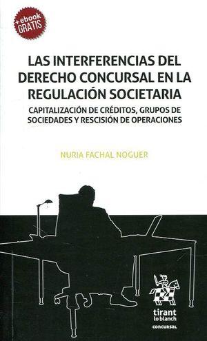 LAS INTERFERENCIAS DEL DERECHO CONCURSAL EN LA REGULACION SOCIETARIA