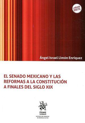 EL SENADO MEXICANO Y LAS REFORMAS A LA CONSTITUCION A FINALES DEL SIGLO XIX