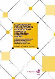 LA COLABORACION PUBLICO PRIVADA EN LA GESTION DE LOS SERVICIOS DE INTERMEDIACIÓN LABORAL
