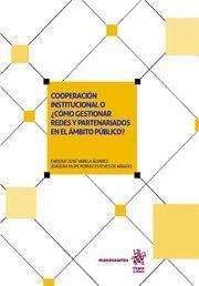 COOPERACION INSTITUCIONAL O COMO GESTIONAR REDES Y PARTENARIADOS EN EL AMBITO PUBLICO?