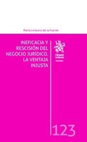 INEFICACIA Y RESCISION DEL NEGOCIO JURIDICO. LA VENTAJA INJUSTA