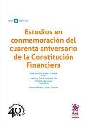 ESTUDIOS EN CONMEMRACION DEL CUARENTA ANIVERSARIO DE LA CONSTITUCION FINANCIERA
