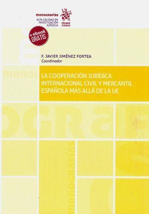 LA COOPERACION JURIDICA INTERNACIONAL CIVIL Y MERCANTIL ESPAÑOLA MAS ALLÁ DE LA UE