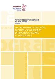 RECONOCIMIENTO Y EJECUCION DE SENTENCIAS ARBITRALES EXTRANJERAS EN ESPAÑA Y LATINOAMERICA