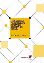 QUIEN GOBIERNA? POLITICAS PUBLICAS E INTEGRACION DE INMIGRANTES EN ESPAÑA