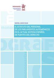 EL ESTATUTO DEL PERSONAL DE LOS PARLAMENTARIOS AUTONOMICOS EN EL ACTUAL SISTEMA ESPAÑOL DE FUENTES DEL DERECHO
