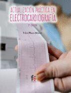 ACTUALIZACION PRACTICA EN ELECTROCARDIOGRAFIA