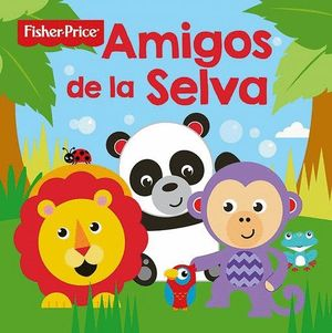 AMIGOS DE LA SELVA. FISHER PRICE