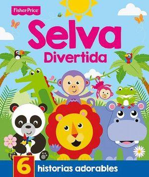 SELVA DIVERTIDA 6 HISTORIAS ADORABLES